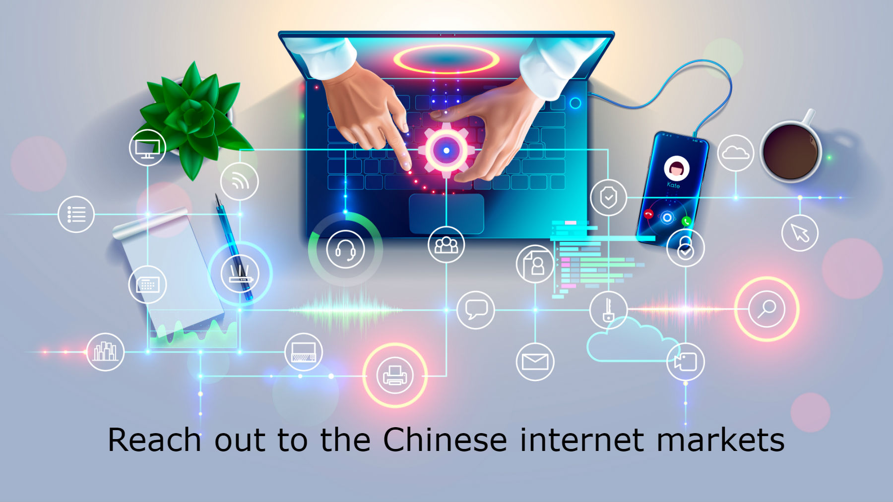 Reach out to the Chinese internet markets