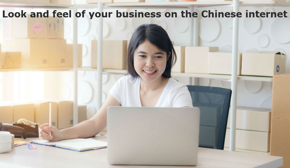 Look and feel of your business on the Chinese internet